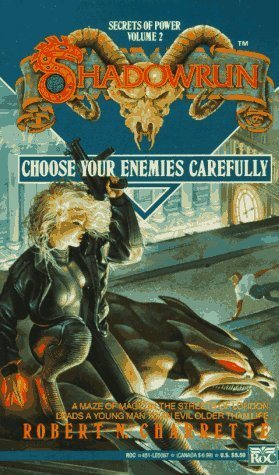 Choose Your Enemies Carefully Shadowrun Novels Germany