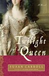 Twilight of a Queen (The Dark Queen Saga, #5)
