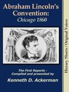 Abraham Lincoln's Convention: Chicago 1860 (History Shorts / Original Voices)