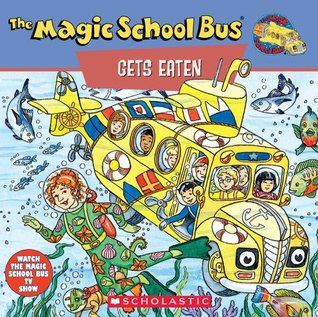 The Magic School Bus Gets Eaten: A Book About Food Chains: A Book About Food Chains (Magic School Bus TV Tie-Ins)