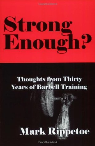 Strong Enough? by Mark Rippetoe