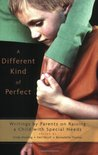 A Different Kind of Perfect: Writings by Parents on Raising a Child with Special Needs