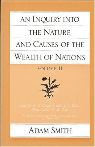An Inquiry into the Nature & Causes of the Wealth of Nations,... by Adam Smith