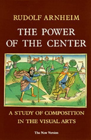 Download The Power of the Center: A Study of Composition in the Visual Arts by Rudolf Arnheim PDF
