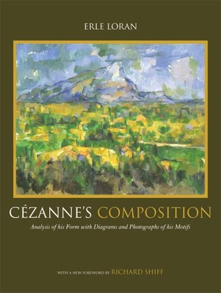 Download free Cézanne's Composition: Analysis of His Form with Diagrams and Photographs of His Motifs PDF