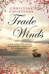 Trade Winds by Christina Courtenay