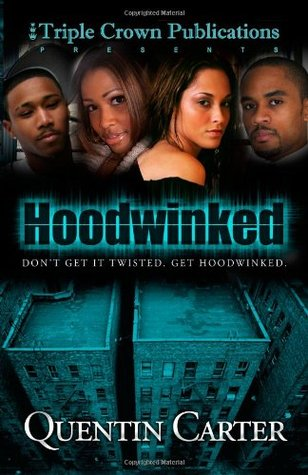 Hoodwinked by Quentin Carter