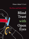 Blind Trust With Open Eyes by Dinor Adam V. Levi