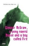 Eleanor McGraw, a Pony Named Mouse and a Boy Called Fire by Katharina Marcus