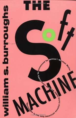 The Soft Machine by William S. Burroughs