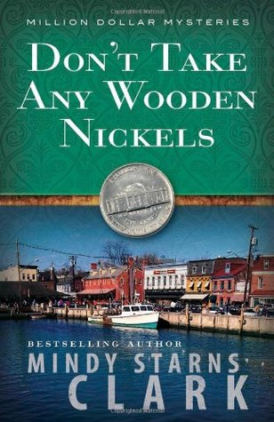 Don't Take Any Wooden Nickels by Mindy Starns Clark