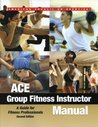 ACE Group Fitness Instructor Manual: A Guide for Fitness Professionals