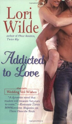 Addicted to Love by Lori Wilde