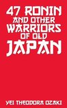 47 Ronin and Other Warriors of Old Japan