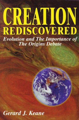 Creation Rediscovered by Gerard Keane