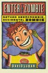 Enter the Zombie (Nathan Abercrombie, Accidental Zombie, #5)