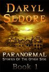 Paranormal Stories of the Other Side - Book 1