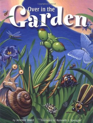 Over in the Garden by Jennifer Ward