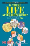 Is There Life After Housework?: A Revolutionary Approach to Cutting Your Cleaning Time by 75%