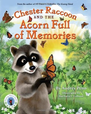 Chester Raccoon and the Acorn Full of Memories  (Chester the ... by Audrey Penn
