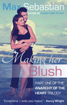 Making Her Blush (Anarchy of the Heart #1)