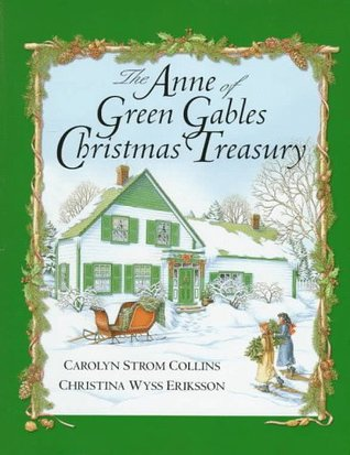 The Anne of Green Gables Christmas Treasury by Carolyn Strom Collins