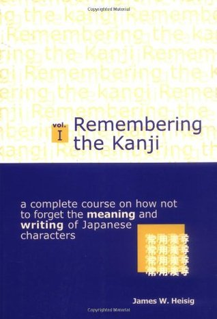 Remembering the Kanji, Volume I by James W. Heisig