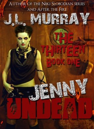 Jenny Undead The Thirteen: Book One