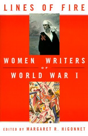 Lines of Fire: Women Writers of World War 1