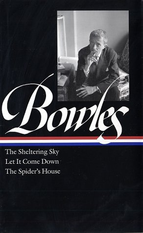 The Sheltering Sky, Let it Come Down, The Spider's House by Paul Bowles