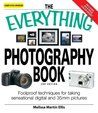 The Everything Photography Book: Foolproof techniques for taking sensational digital and 35mm pictures (Everything®)