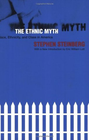 The Ethnic Myth by Stephen Steinberg