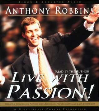 Live with Passion! by Anthony Robbins