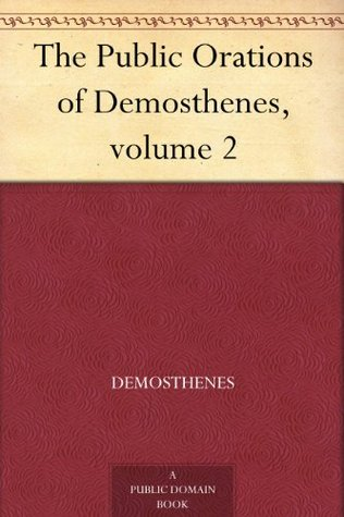 The Public Orations of Demosthenes, volume 2