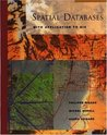 Spatial Databases (The Morgan Kaufmann Series in Data Management Systems)