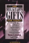 Are Miraculous Gifts for Today?: Four Views (Counterpoints Series)