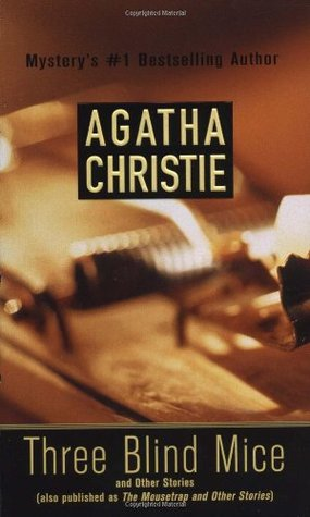 Three Blind Mice and Other Stories by Agatha Christie