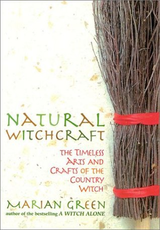 Natural Witchcraft by Marian Green