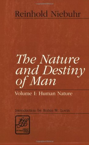 The Nature and Destiny of Man, Vols 1-2 by Reinhold Niebuhr