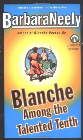 Blanche Among the Talented Tenth by Barbara Neely