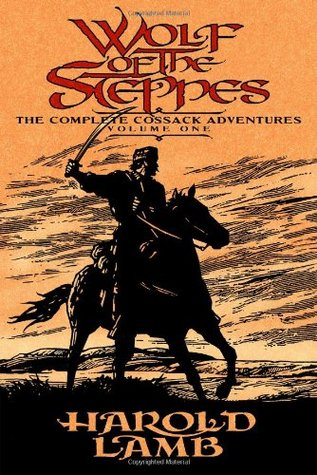 Wolf of the Steppes by Harold Lamb