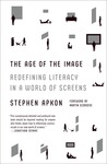 The Age of the Image: Redefining Literacy in a World of Screens