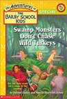 Swamp Monsters Don't Chase Wild Turkeys by Debbie Dadey