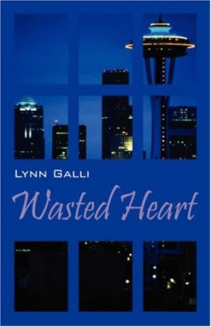 Wasted Heart by Lynn Galli