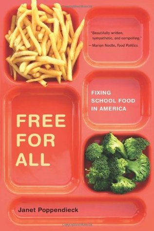 Free for All: Fixing School Food in America California Studies in Food and Culture 28