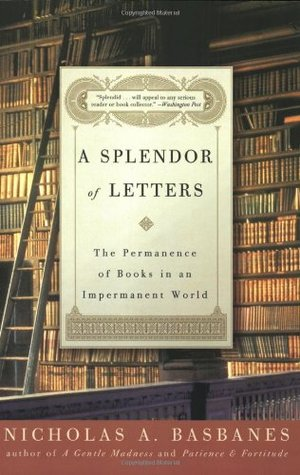 A Splendor of Letters by Nicholas A. Basbanes