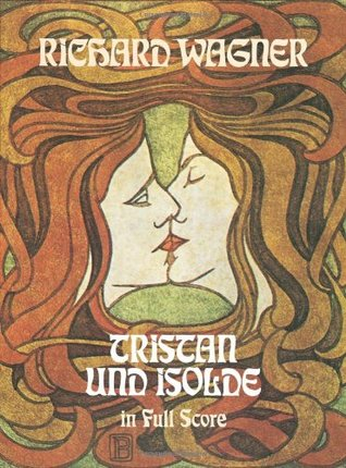 Tristan und Isolde in Full Score by Richard Wagner