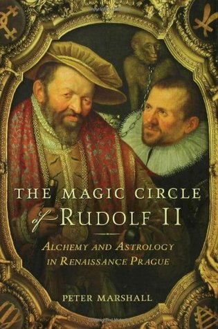 The Magic Circle of Rudolf II by Peter   Marshall