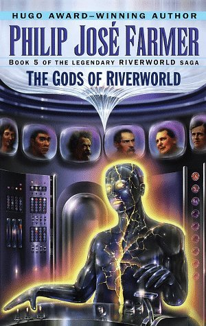The Gods of Riverworld by Philip José Farmer