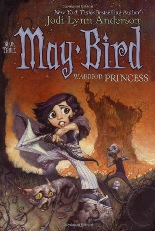 May Bird, Warrior Princess by Jodi Lynn Anderson